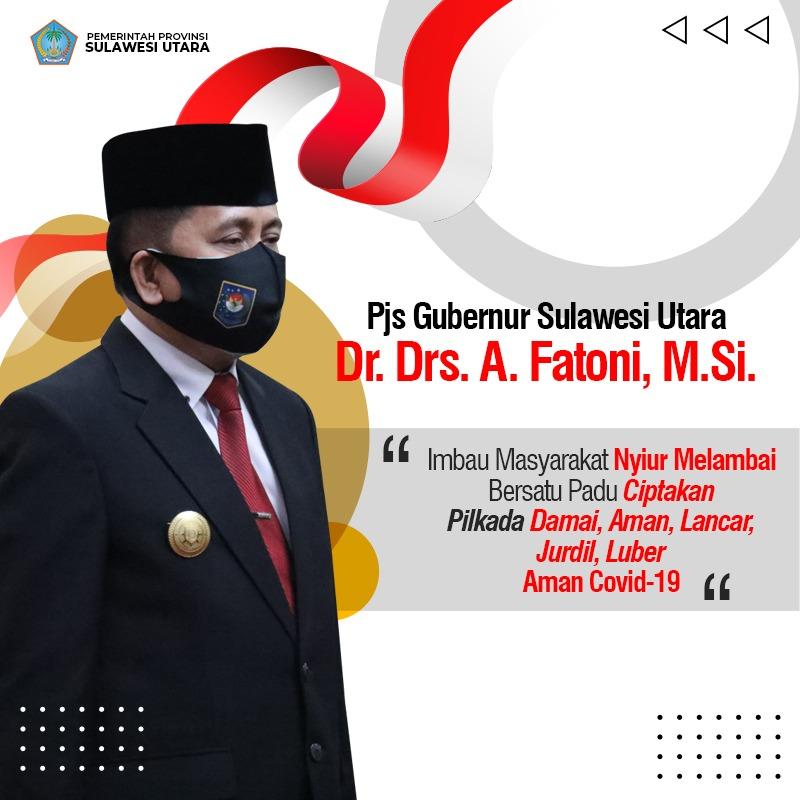 PJS Gubernur Sulawesi Utara Imbau Masyarakat Nyiur Melambai Bersatu Padu Ciptakan PILKADA Damai, Aman, Lancar, Jurdil, Luber Aman Covid-19